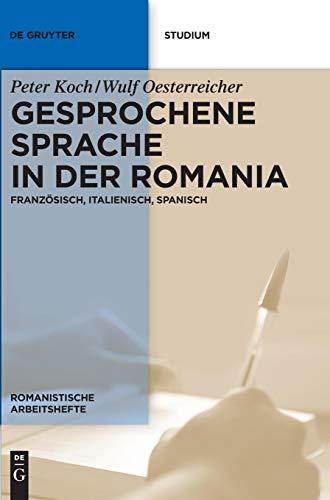 Gesprochene Sprache in der Romania (Romanistische Arbeitshefte, Band 31)