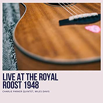 Live At the Royal Roost 1948