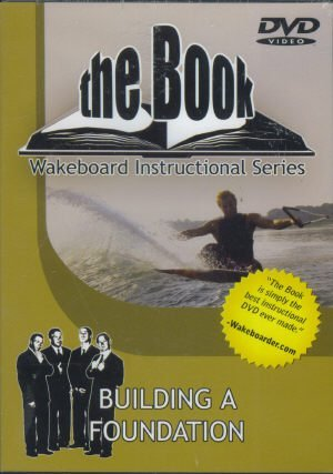 The Book - Wakeboard Instructional Series - Building A Foundation