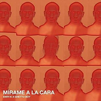 Mirame a la Cara (feat. Ghetto Boy)