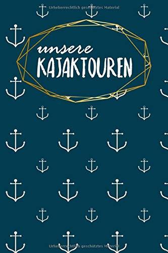 Kajaktourenbuch: Notizbuch   Blanko Gepunktet   120 Seiten   A5   für deine Touren mit dem Kajak   Motiv: Anker