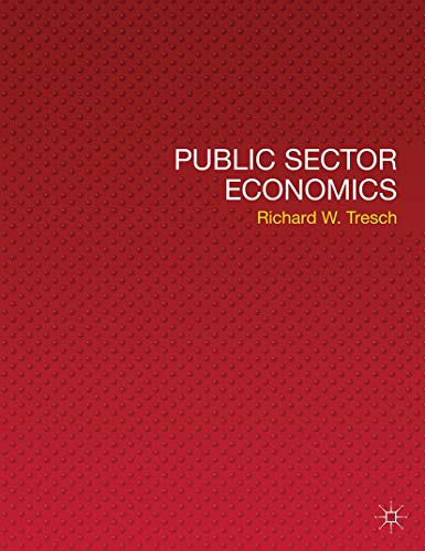 Compare Textbook Prices for Public Sector Economics 1st Edition ISBN 9780230522237 by Tresch, Richard W