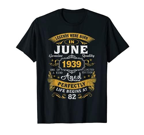 Leyendas Nacidas En Junio 1939 82º Cumpleaños 82 Años Camiseta