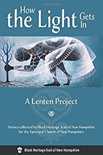 How the Light Gets In: A Lenten Project