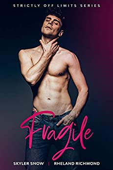 Fragile: An Age Gap MM Romance (Strictly Off Limits Book 2) by [Rheland Richmond, Skyler Snow]
