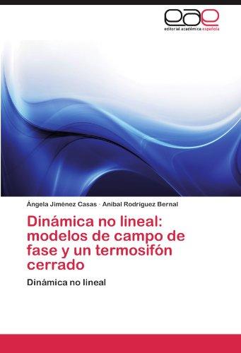Dinámica no lineal: modelos de campo de fase y un termosifón cerrado: Dinámica no lineal