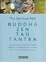 The Spiritual Path: Buddha Zen Tao Tantra by Osho (2007-05-04)