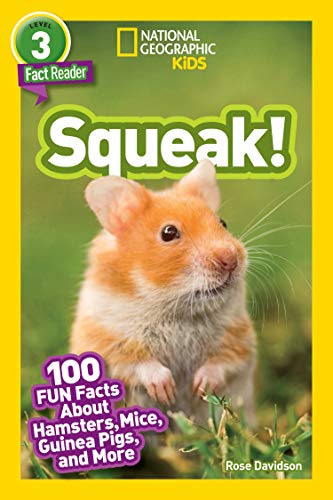 National Geographic Readers: Squeak! (L3): 100 Fun Facts About Hamsters, Mice, Guinea Pigs, and More (English Edition)