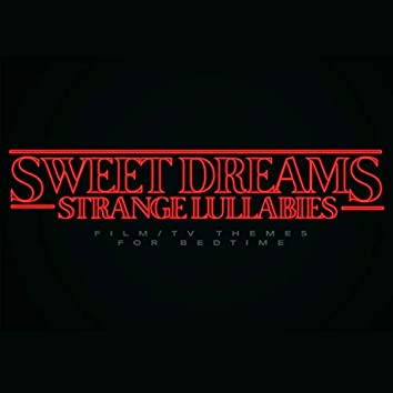 Sweet Dreams Strange Lullabies