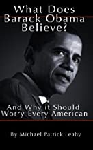 What Does Barack Obama Believe ?