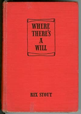 Where There's a Will; a Nero Wolfe Mystery