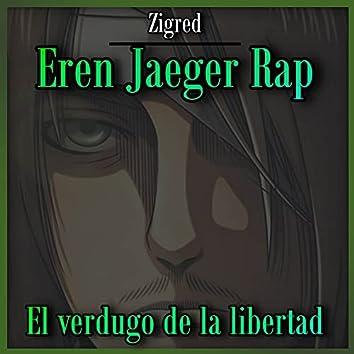 El Verdugo de la Libertad (Eren Jaeger Rap)
