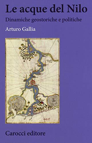BIBLIOTECA DI TESTI E STUDI Le acque del Nilo. Dinamiche geostoriche e politiche