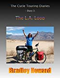 The Cycle Touring Diaries - Diary 3: The L.A. Loop (English Edition)