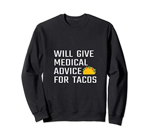 Dará Consejos Médicos Para Tacos Funny Doctor Nurse Medic Sudadera