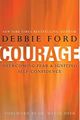 Courage: Overcoming Fear and Igniting Self-Confidence Kindle Edition