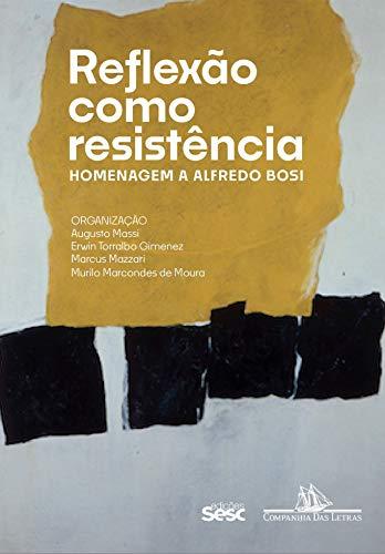 Reflexão como resistência: homenagem a Alfredo Bosi