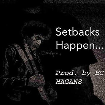 Setbacks Happen...