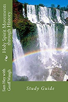 [Geoff Waugh, Sam Hey]のHoly Spirit Movements through History: Study Guide (Study Guides Book 4) (English Edition)
