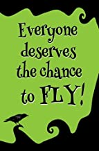 Everyone Deserves the Chance to Fly! : Blank Journal and Wicked Gift