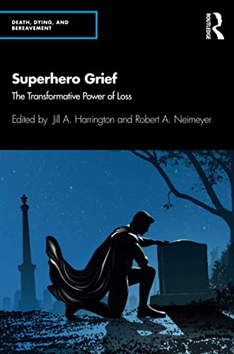 Compare Textbook Prices for Superhero Grief Series in Death, Dying, and Bereavement 1 Edition ISBN 9780367145590 by Harrington, Jill A.,Neimeyer, Robert A.