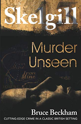 Compare Textbook Prices for Murder Unseen: NEW for 2021 - a compelling British crime mystery Detective Inspector Skelgill Investigates  ISBN 9798581793688 by Beckham, Bruce
