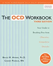 The OCD Workbook: Your Guide to Breaking Free from Obsessive-Compulsive Disorder (A New Harbinger Self-Help Workbook)