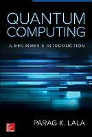 Quantum Computing: A Beginner's Introduction
