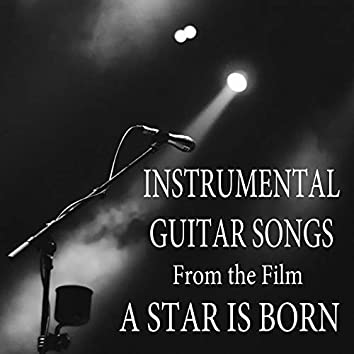 """Instrumental Guitar Songs (From the Film """"A Star Is Born"""")"""