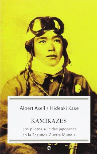 Kamikazes : los pilotos suicidas japoneses en la Segunda Guerra Mundial