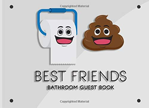 Best Friends Bathroom Guest Book: Humorous Bathroom Guestbook | Perfect House Warming Gift for House Guests to Fill In | Funny Toilet Decor