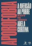 Aporofobia, a aversão ao pobre: Um desafio para a democracia (Portuguese Edition)
