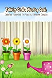 Tabletop Garden Planting Guide: Detailed Tutorials To Plant A Tabletop Garden: Tabletop Garden Ideas (English Edition)