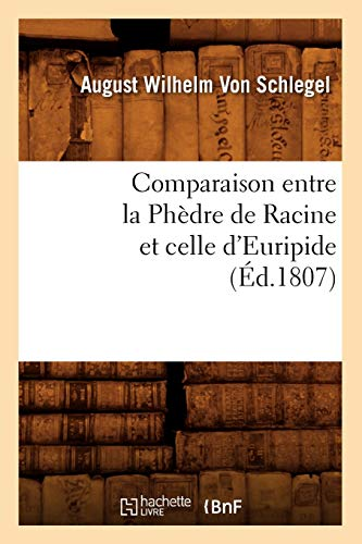 Comparaison entre la Phèdre de Racine et celle d'Euripide , (Éd.1807) (Litterature)