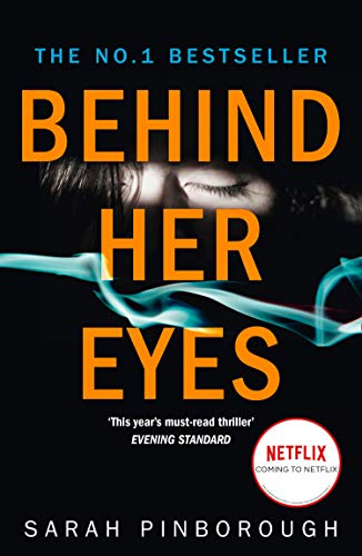 Behind Her Eyes: The Sunday Times #1 best selling psychological thriller by [Sarah Pinborough]