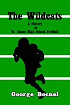 The Wildcats: A History of St. James High School Football