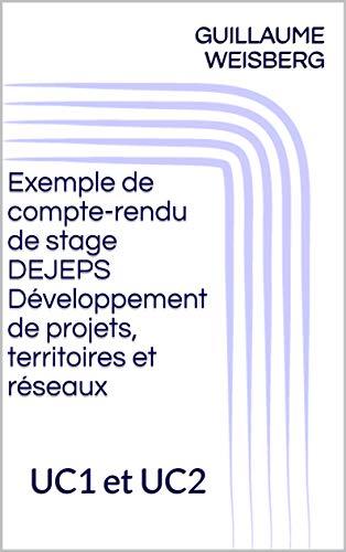 Exemple de compte-rendu de stage DEJEPS Développement de projets, territoires et réseaux: UC1 et UC2 (French Edition)