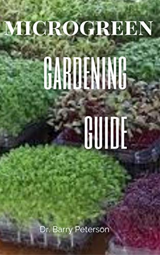 Microgreen Gardening Guide: Gardening is the practice of growing and cultivating plants as part of horticulture.