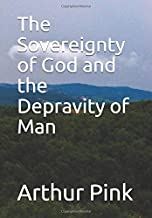 The Sovereignty of God and the Depravity of Man