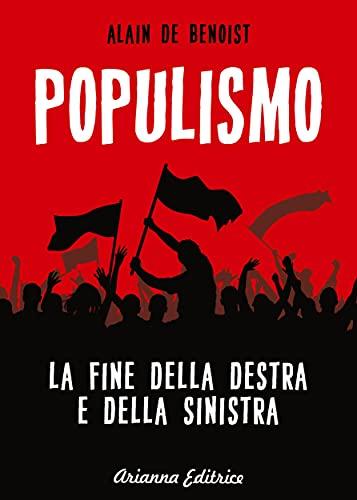 Populismo: La fine della destra e della sinistra