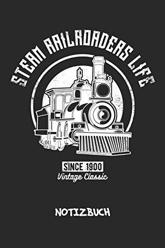 Steam Railroaders Life: NOTIZBUCH A5 Liniert Vintage Liebhaber Schreibblock - Notizblock 120 Seiten 6x9 inch Tagebuch für Erwachsene - Holzeisenbahn ... Lok Batteriebetrieben Vintage-Fans Geschenk
