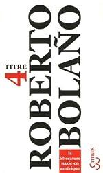 La littérature nazie en Amérique de Roberto Bolaño