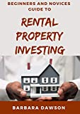 Beginners And Novices Guide To Rental Property Investing (English Edition)