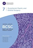 2020-2021 Basic and Clinical Science Course (TM) (BCSC), Section 07: Oculofacial Plastic and Orbital Surgery