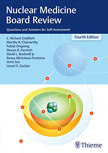 Compare Textbook Prices for Nuclear Medicine Board Review: Questions and Answers for Self-Assessment 4 Edition ISBN 9781626234710 by Goldfarb, C. Richard,Chamarthy, Murthy R.,Ongseng, Fukiat,Parmett, Steven R.,Bushnell, David L.,Mirtcheva-Trocheva, Rosna,Sen, Urmi,Zuckier, Lionel S.