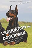 L'EDUCATION DU DOBERMAN: Toutes les astuces pour un Doberman bien éduqué