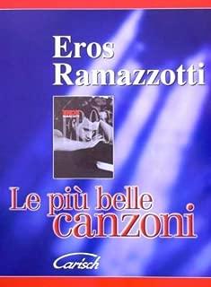 Eros Ramazzotti - Le Piu Belle Canzoni