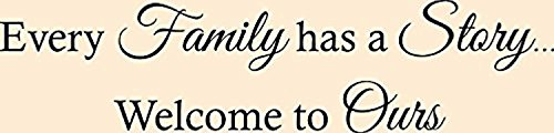 Wall Stickers Wall Decal Quote Every Family Has a Story Welcome to Ours Vinyl Wall Decal Sticker Letters Quote