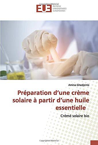 Préparation d'une crème solaire à partir d'une huile essentielle: Crémé solaire bio