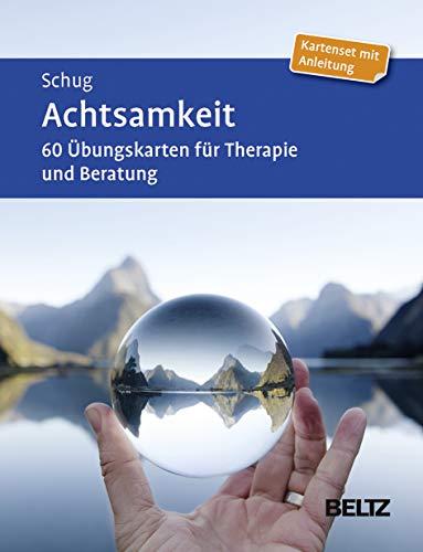 Achtsamkeit: 60 Übungskarten für Therapie und Beratung. Mit 12-seitigem Booklet (Beltz Therapiekarten)
